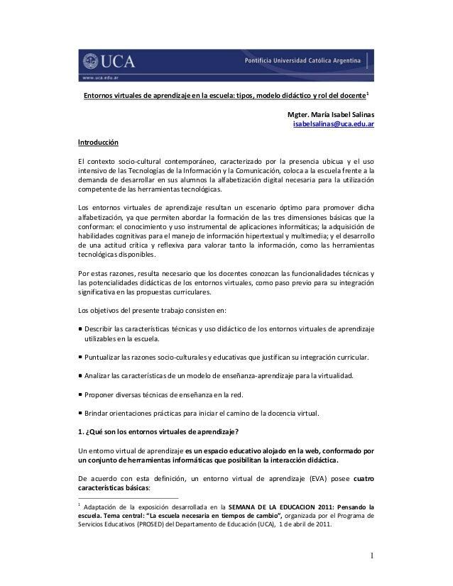 1 Entornos virtuales de aprendizaje en la escuela: tipos, modelo didáctico y rol del docente1 Mgter. María Isabel Salinas ...