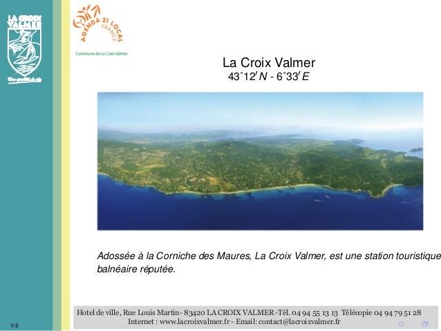 Hotel de ville, Rue Louis Martin- 83420 LA CROIX VALMER -Tél. 04 94 55 13 13 Télécopie 04 94 79 51 28Internet : www.lacroi...