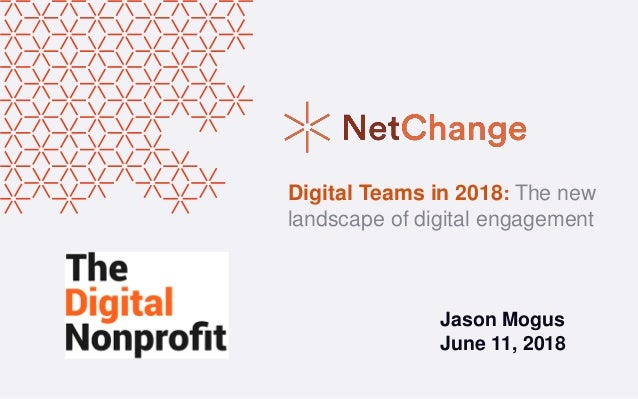 Jason Mogus June 11, 2018 Digital Teams in 2018: The new landscape of digital engagement