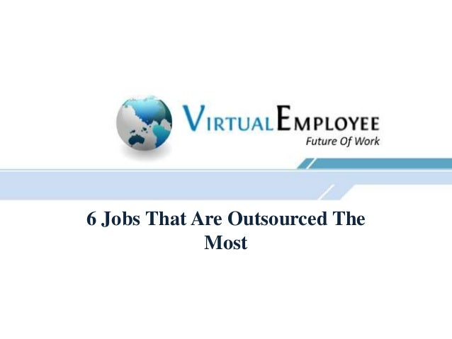 6 Jobs That Are Outsourced The             Most