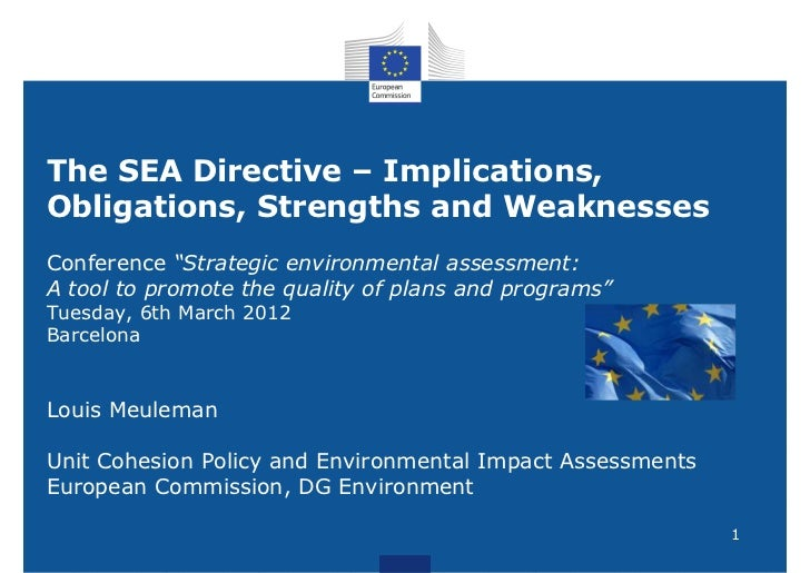 "The SEA Directive – Implications,Obligations, Strengths and WeaknessesConference ""Strategic environmental assessment:A too..."