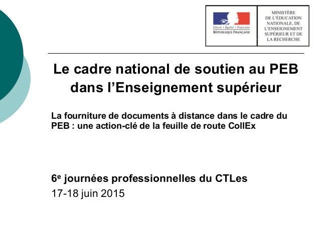 Le cadre national de soutien au PEB dans l'Enseignement supérieur La fourniture de documents à distance dans le cadre du P...