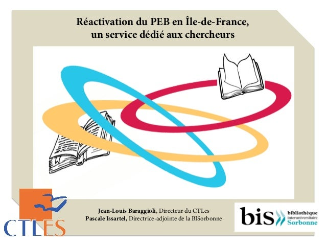 Réactivation du PEB en Île-de-France, un service dédié aux chercheurs Jean-Louis Baraggioli, Directeur du CTLes Pascale Is...