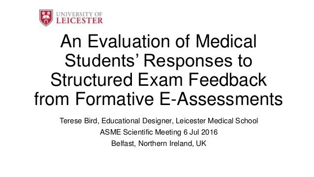 An Evaluation of Medical Students' Responses to Structured Exam Feedback from Formative E-Assessments Terese Bird, Educati...