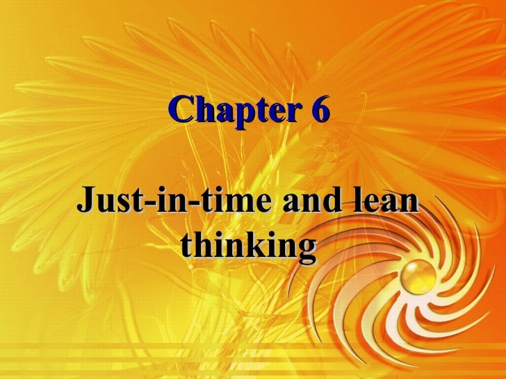 Chapter 6Just-in-time and lean       thinking