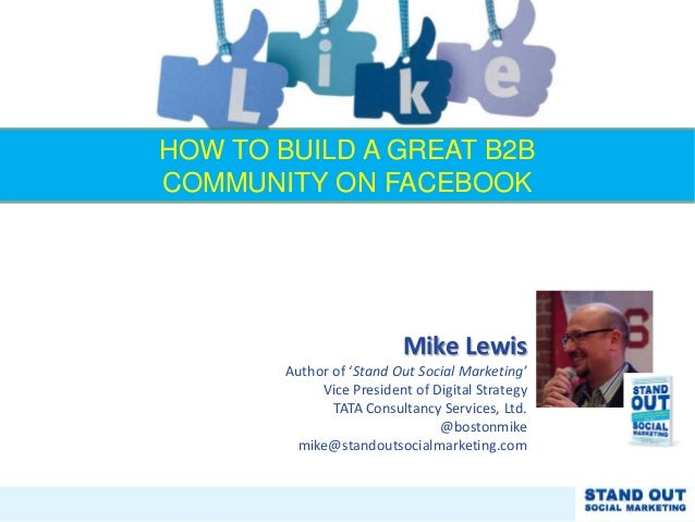 Mike Lewis Author of 'Stand Out Social Marketing' Vice President of Digital Strategy TATA Consultancy Services, Ltd. @bost...