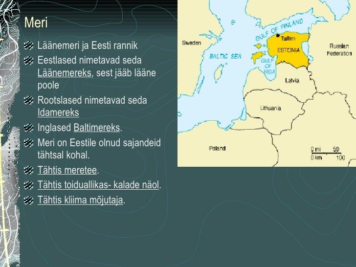 <ul><li>Läänemeri ja Eesti rannik </li></ul><ul><li>Eestlased nimetavad seda  Läänemereks , sest jääb lääne poole </li></u...