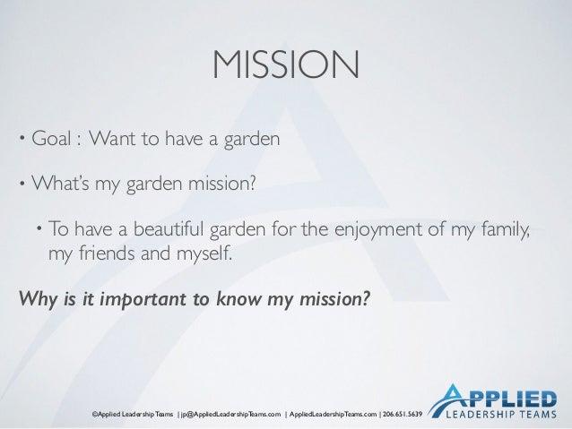 ©Applied Leadership Teams   jp@AppliedLeadershipTeams.com   AppliedLeadershipTeams.com   206.651.5639 MISSION • Goal : Wan...