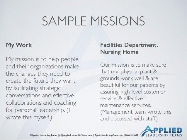 ©Applied Leadership Teams   jp@AppliedLeadershipTeams.com   AppliedLeadershipTeams.com   206.651.5639 SAMPLE MISSIONS My W...