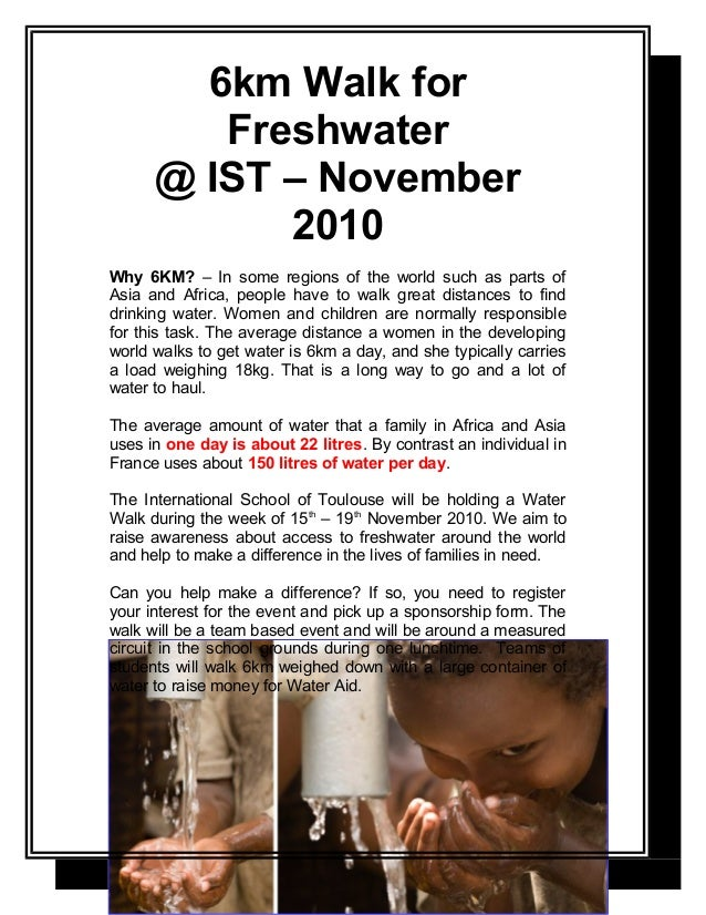 6km Walk for Freshwater @ IST – November 2010 Why 6KM? – In some regions of the world such as parts of Asia and Africa, pe...