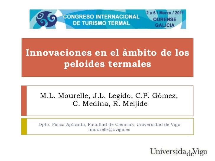 M.L. Mourelle, J.L. Legido, C.P. Gómez,  C. Medina, R. Meijide Dpto. Física Aplicada, Facultad de Ciencias, Universidad de...