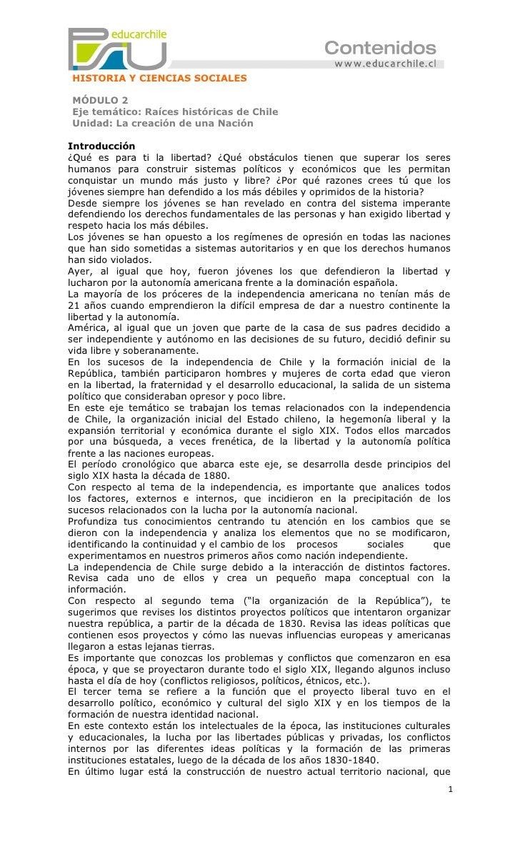 HISTORIA Y CIENCIAS SOCIALESMÓDULO 2Eje temático: Raíces históricas de ChileUnidad: La creación de una NaciónIntroducción¿...