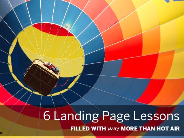 6 Landing Page Lessons FILLED WITH WAY MORE THAN HOT AIR
