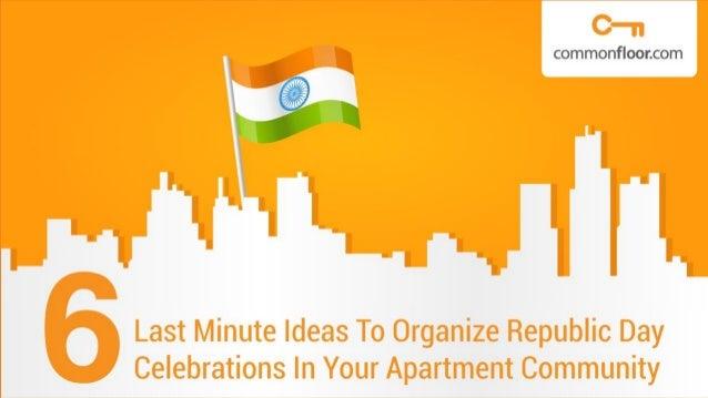 6 Last Minute Ideas To Organize Republic Day Celebrations