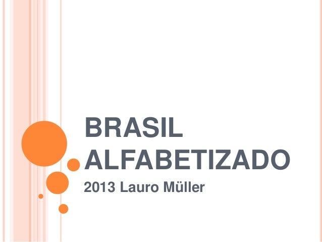 BRASIL ALFABETIZADO 2013 Lauro Müller