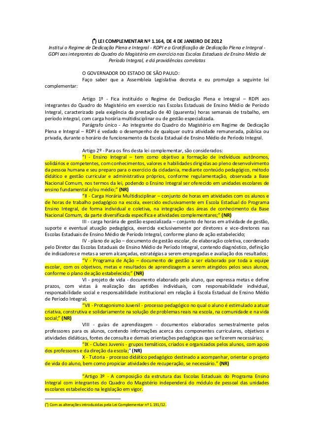 () LEI COMPLEMENTAR Nº 1.164, DE 4 DE JANEIRO DE 2012 Institui o Regime de Dedicação Plena e Integral - RDPI e a Gratific...