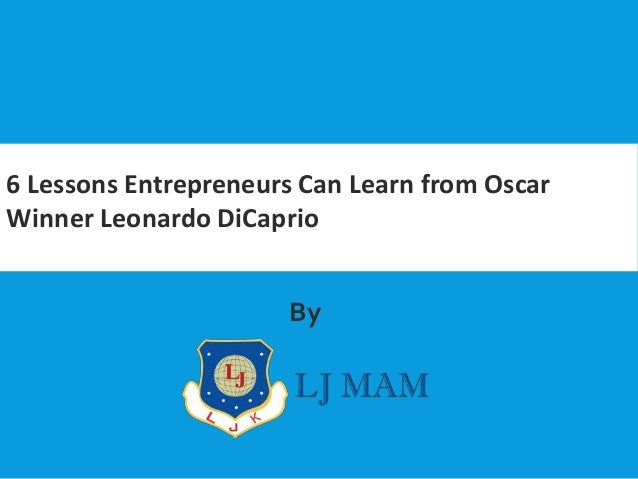 6 Lessons Entrepreneurs Can Learn from Oscar Winner Leonardo DiCaprio By