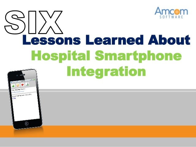 Lessons Learned AboutHospital SmartphoneIntegration