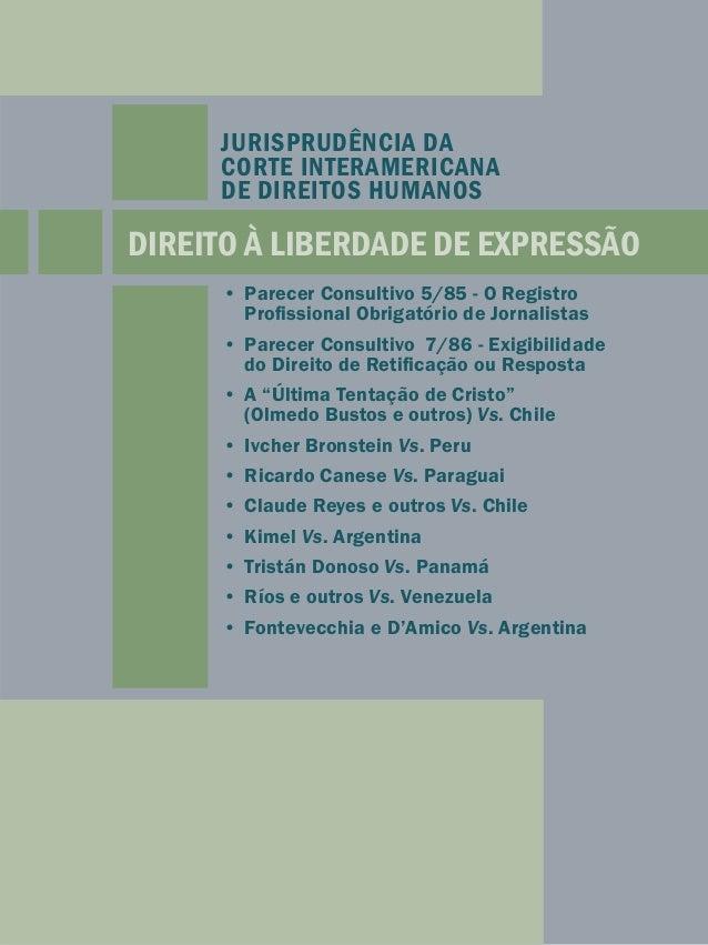 JURISPRUDÊNCIA DA  CORTE INTERAMERICANA  DE DIREITOS HUMANOS  DIREITO À LIBERDADE DE EXPRESSÃO  • Parecer Consultivo 5/85 ...