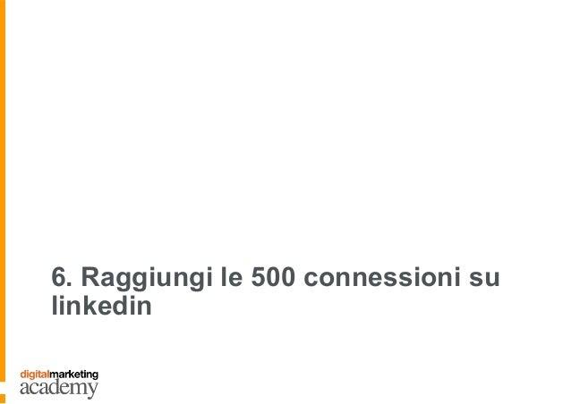 6. Raggiungi le 500 connessioni su linkedin