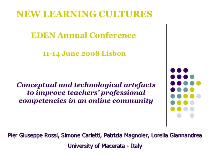NEW LEARNING CULTURES EDEN Annual Conference   11-14 June 2008 Lisbon Conceptual and technological artefacts to improve te...
