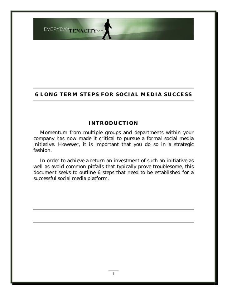6 LONG TERM STEPS FOR SOCIAL MEDIA SUCCESS                             INTRODUCTION    Momentum from multiple groups and d...