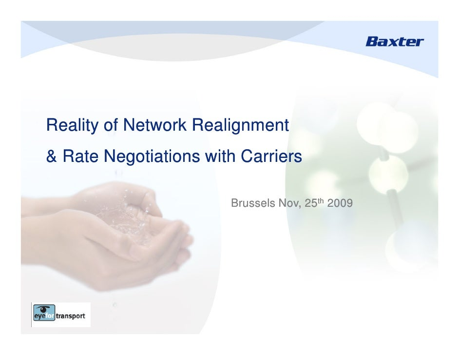Reality of Network Realignment & Rate Negotiations with Carriers                         Brussels Nov, 25th 2009          ...
