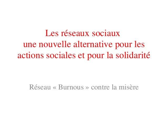 Les réseaux sociauxune nouvelle alternative pour lesactions sociales et pour la solidaritéRéseau « Burnous » contre la mis...