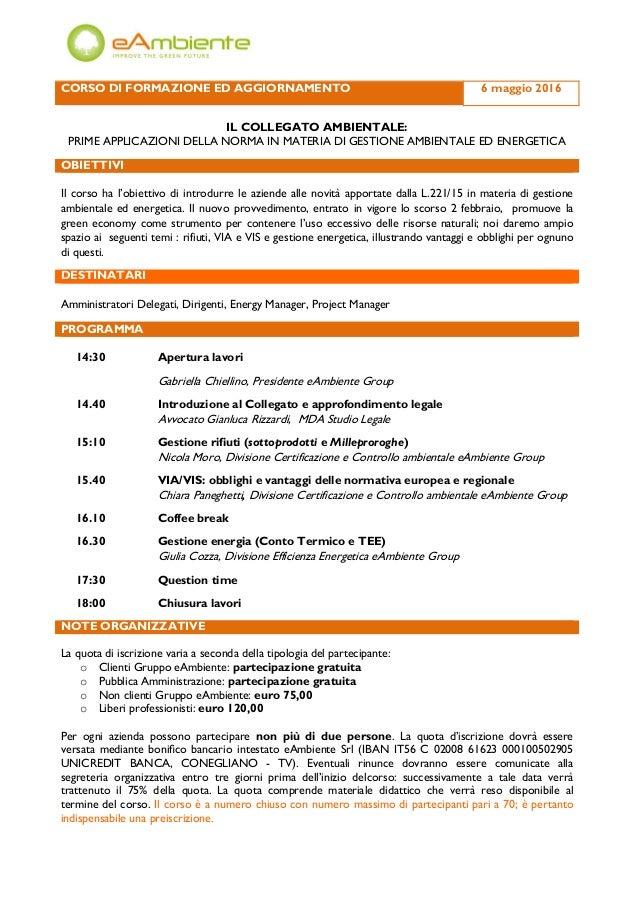 CORSO DI FORMAZIONE ED AGGIORNAMENTO 6 maggio 2016 IL COLLEGATO AMBIENTALE: PRIME APPLICAZIONI DELLA NORMA IN MATERIA DI G...