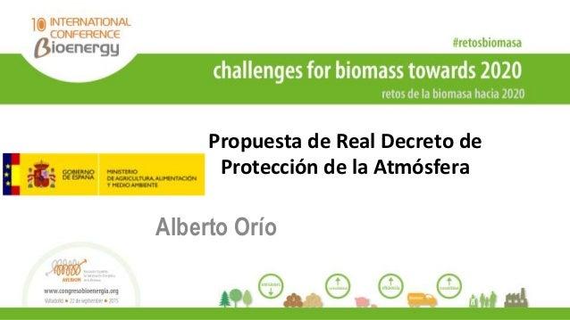 Propuesta de Real Decreto de Protección de la Atmósfera Alberto Orío