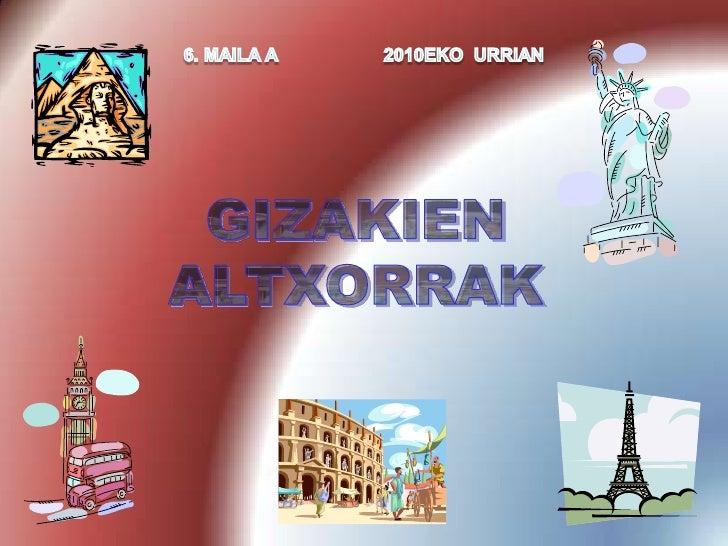 6. MAILA A                     2010EKO  URRIAN<br />GIZAKIEN<br />ALTXORRAK<br />