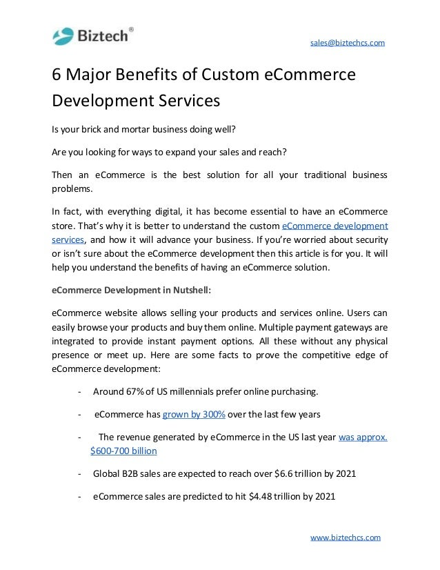 sales@biztechcs.com 6 Major Benefits of Custom eCommerce Development Services Is your brick and mortar business doing well...
