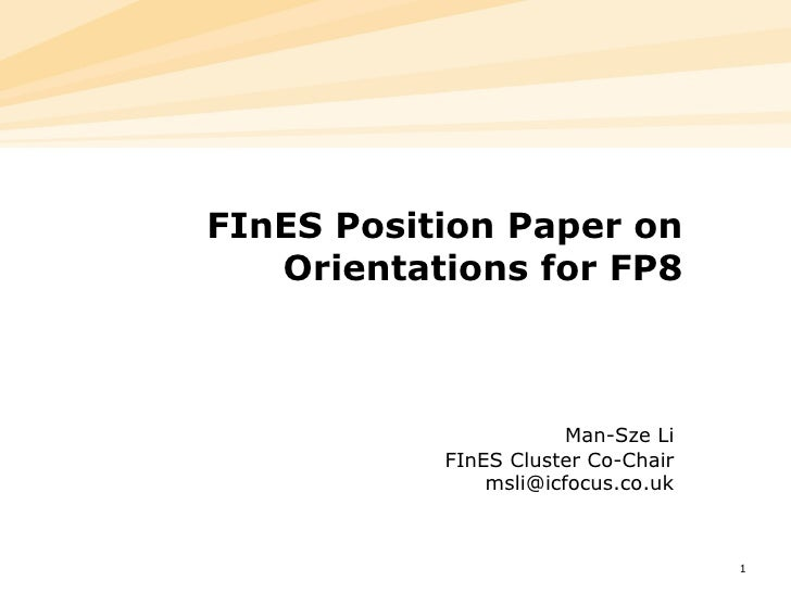 FInES Position Paper on Orientations for FP8 Man-Sze Li FInES Cluster Co-Chair [email_address]