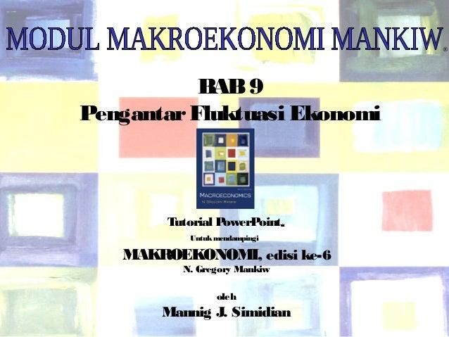 ®                          BAB 9               Pengantar Fluktuasi Ekonomi                       Tutorial PowerPoint    ™ ...