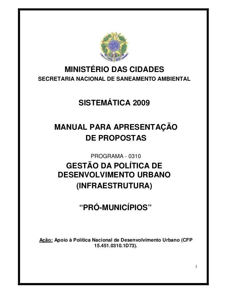 MINISTÉRIO DAS CIDADESSECRETARIA NACIONAL DE SANEAMENTO AMBIENTAL               SISTEMÁTICA 2009      MANUAL PARA APRESENT...