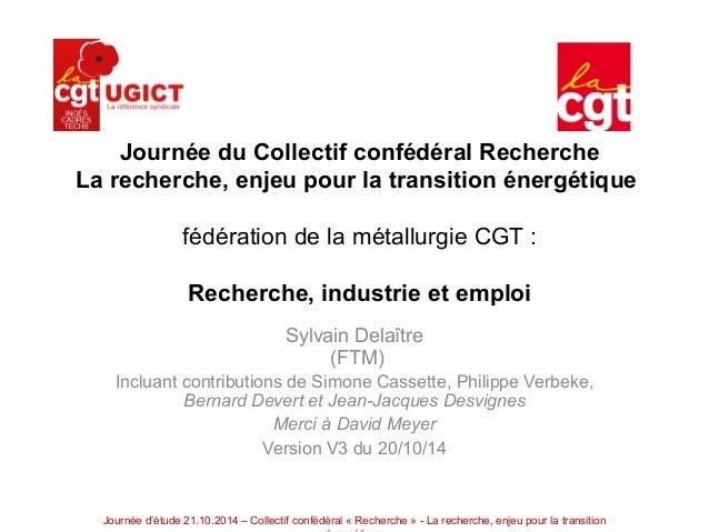 Journée du Collectif confédéral Recherche  La recherche, enjeu pour la transition énergétique  fédération de la métallurgi...
