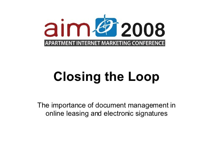 Closing the Loop The importance of document management in online leasing and electronic signatures