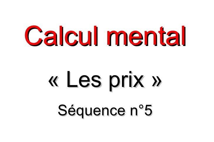 Calcul mental « Les prix »  Séquence n°5