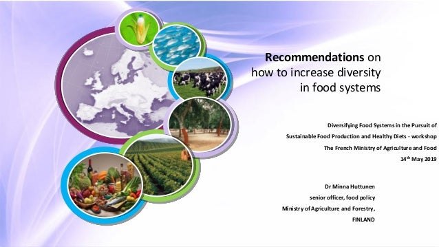Dr Minna Huttunen senior officer, food policy Ministry of Agriculture and Forestry, FINLAND Recommendations on how to incr...