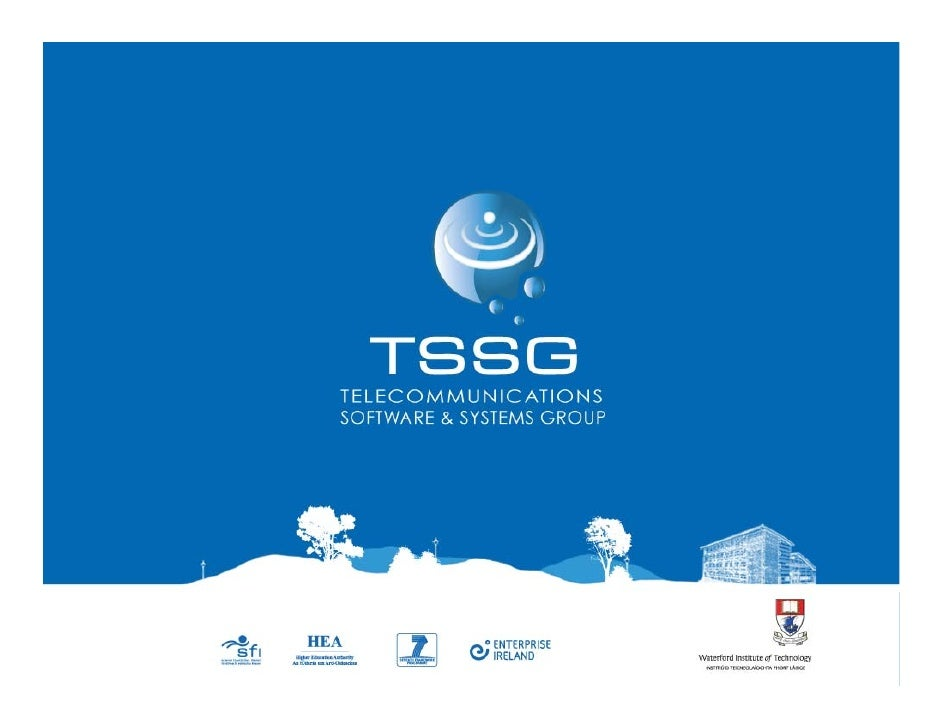 TSSG Executive Management • WillieDonnelly    – Director,TSSG       • AlsoHeadofResearchinWIT • MícheálÓ Foghlú   ...
