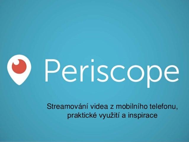 Streamování videa z mobilního telefonu, praktické využití a inspirace