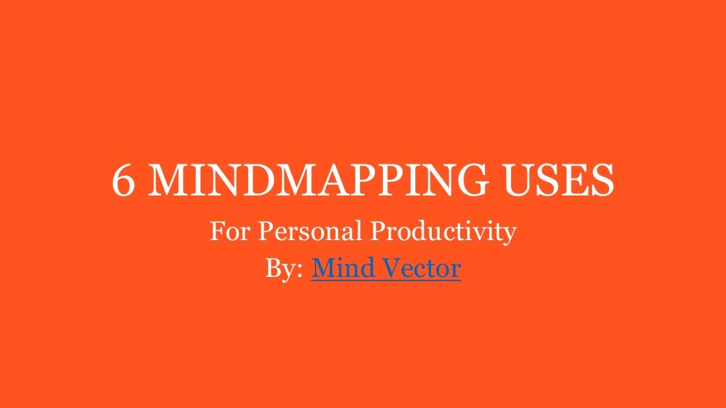 6 Mind Mapping Uses for Personal Productivity