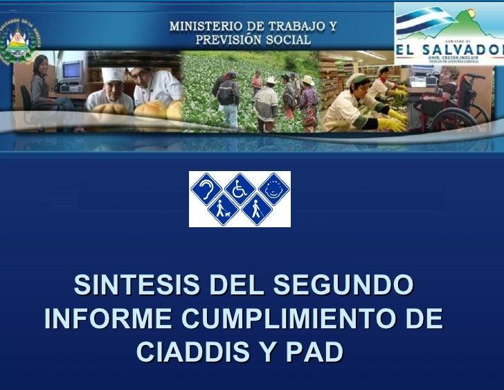 SINTESIS DEL SEGUNDOINFORME CUMPLIMIENTO DE      CIADDIS Y PAD