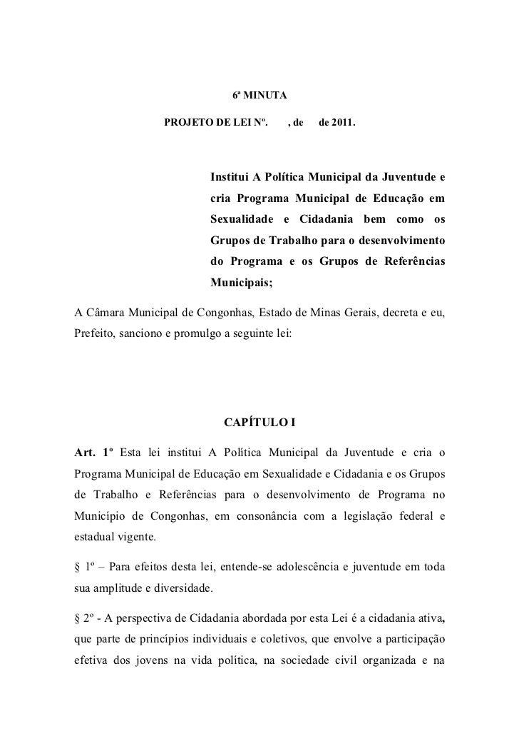 6ª MINUTA                    PROJETO DE LEI Nº.      , de   de 2011.                            Institui A Política Munici...