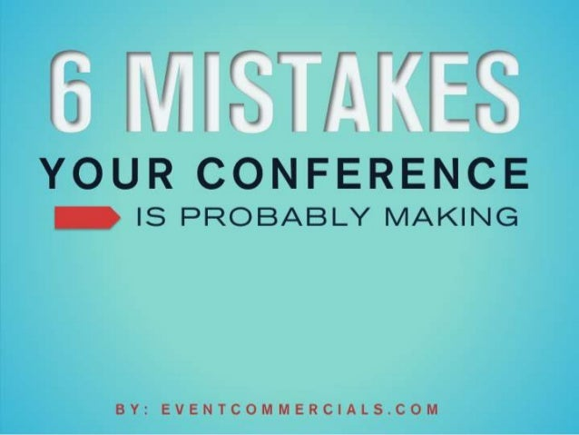The 6 Most Common Conference Planning Mistakes You Should Avoid