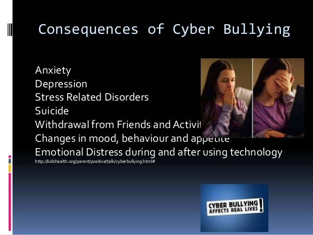 consequences of cyberbullying and the importance Cyberbullying in schools: a research study on  effects of cyberbullying  important to take a look at the effects of traditional bullying in order to gain a better.