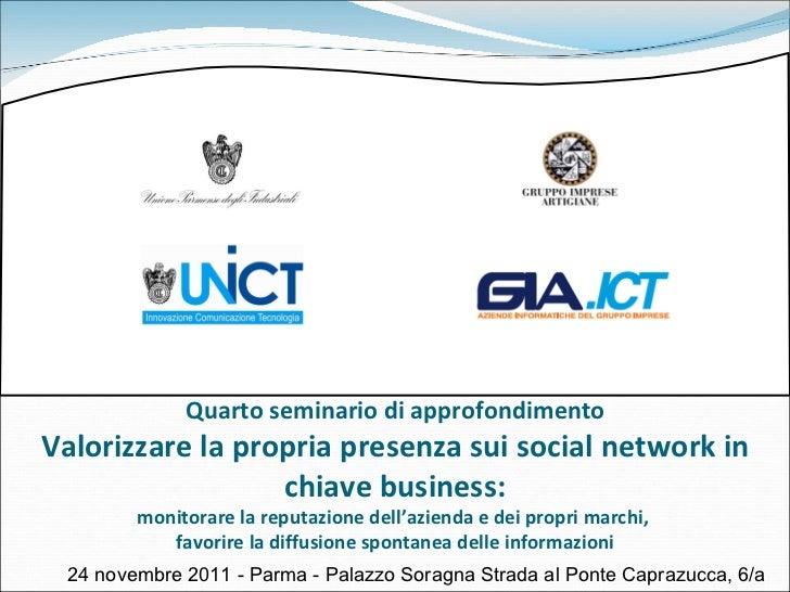 Quarto seminario di approfondimento Valorizzare la propria presenza sui social network in chiave business: monitorare la r...