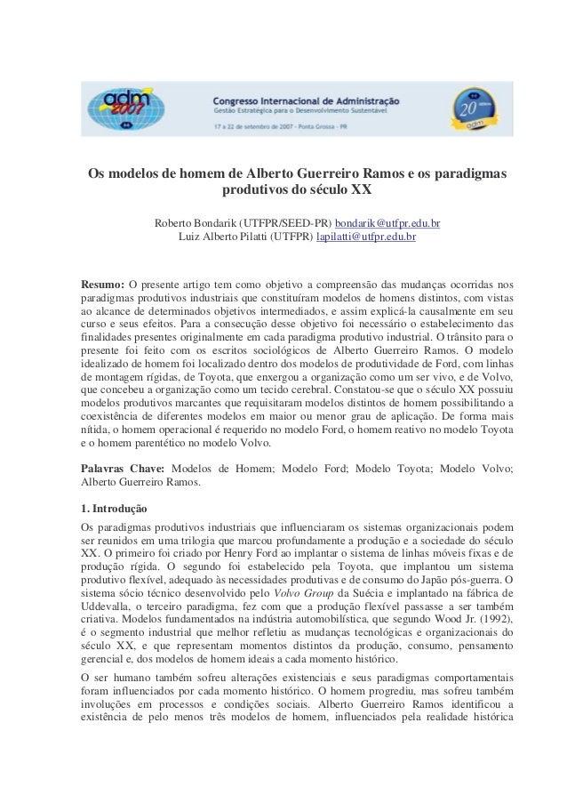 Os modelos de homem de Alberto Guerreiro Ramos e os paradigmas produtivos do século XX Roberto Bondarik (UTFPR/SEED-PR) bo...