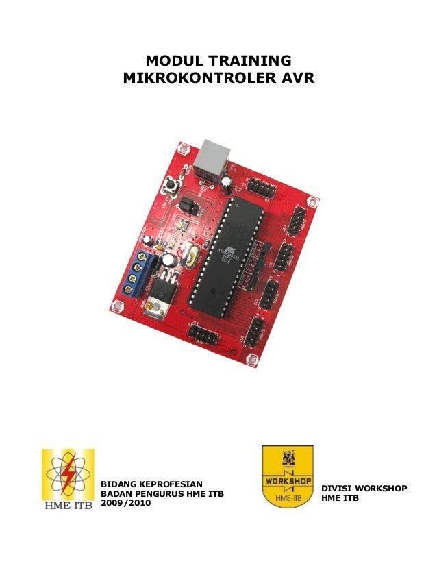 MODUL TRAINING MIKROKONTROLER AVR  BIDANG KEPROFESIAN BADAN PENGURUS HME ITB 2009/2010  DIVISI WORKSHOP HME ITB