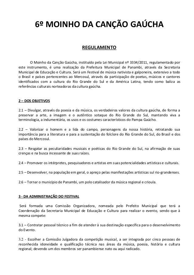 6º MOINHO DA CANÇÃO GAÚCHA REGULAMENTO O Moinho da Canção Gaúcha, instituído pela Lei Municipal nº 3334/2011, regulamentad...